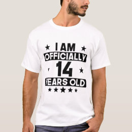 I Am Officially 14 Years Old 14th Birthday T-Shirt