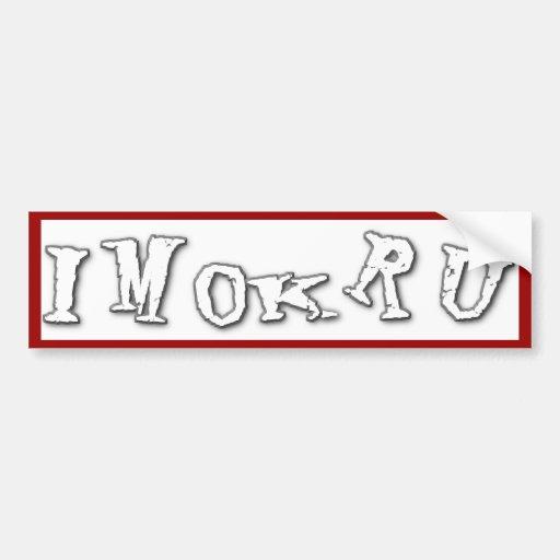 I am OK... are you? Bumper Stickers
