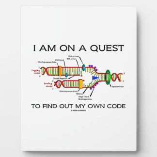 I Am On A Quest To Find Out My Own Code DNA Humor Plaque