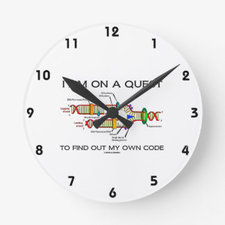 I Am On A Quest To Find Out My Own Code DNA Humor Round Clock