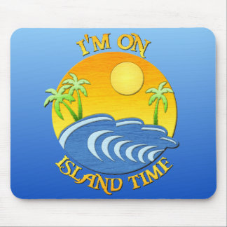 I Am On Island Time Mouse Pad
