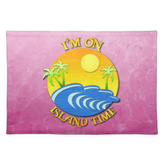 I Am On Island Time Placemat
