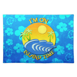 I Am On Island Time Placemats