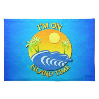 I Am On Island Time Place Mat