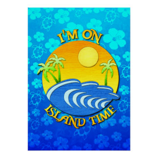 I Am On Island Time Poster