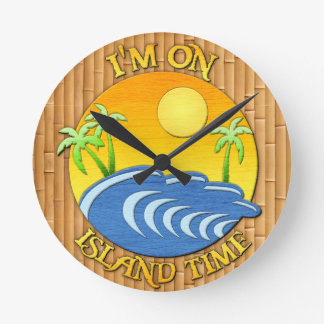 I Am On Island Time Round Clock