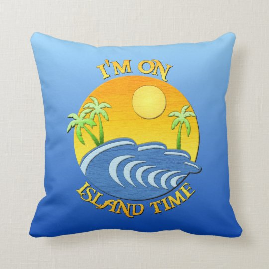I Am On Island Time Throw Pillow