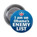 I am on Obama's Enemy List Pins