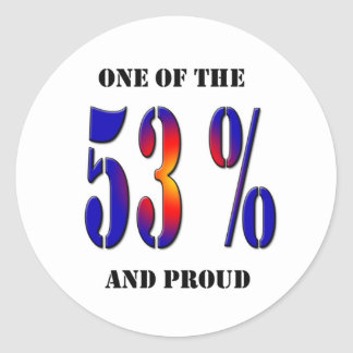 I am one of the 53% and Proud Classic Round Sticker