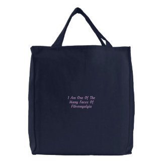 I Am One Of The Many Faces Of Fibromyalgia Embroidered Tote Bag