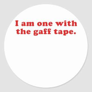 I am One with the Gaff Tape Classic Round Sticker