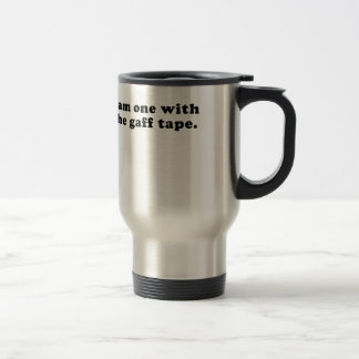 I am One with the Gaff Tape Travel Mug