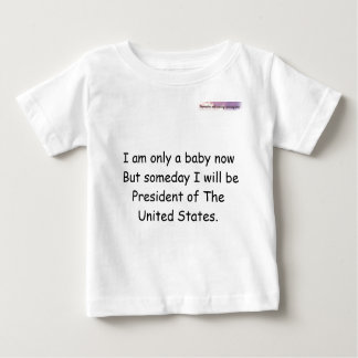 I am only a baby now But someday I will b... T-shirts