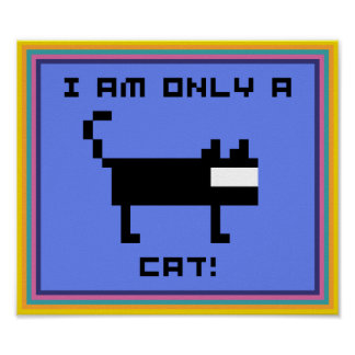 I AM ONLY A CAT! POSTER