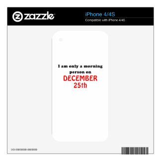 I am Only a Morning Person on December 25th iPhone 4 Decals