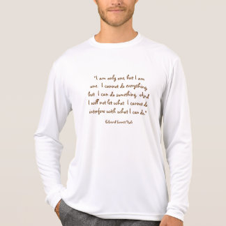 """""""I Am Only One, But I Am One..."""" Quote  Shirt"""