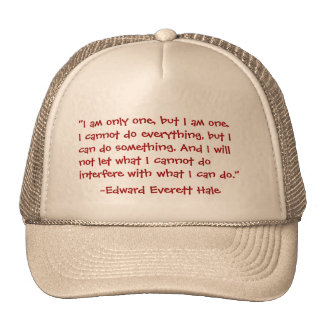 """""""I AM ONLY ONE...""""  FAMOUS QUOTE , TRUCKER HAT"""