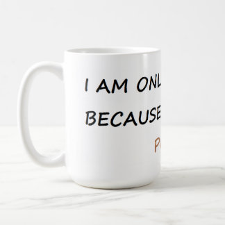 i am only speeding because i have to poop coffee mug