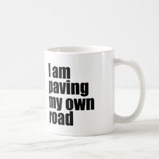 I am paving my own road coffee mug