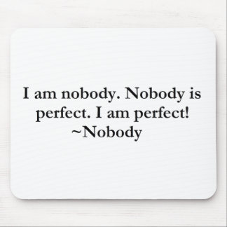 I am perfect! mouse pad