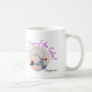 I am piece of the Cake ! Coffee Mug