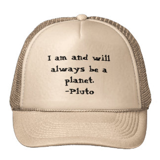 I am Pluto and I AM A PLANET Trucker Hat