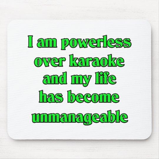 I am  powerless over karaoke mouse pad