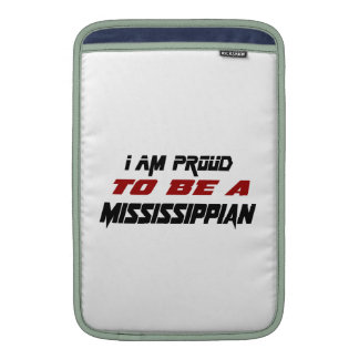 I am proud to be a Mississippian MacBook Air Sleeves