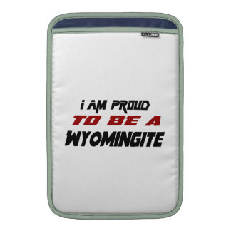 I am proud to be a Wyomingite Sleeve For MacBook Air