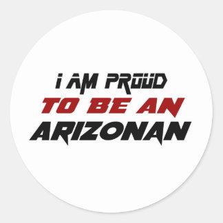 I am proud to be an Arizonan Classic Round Sticker