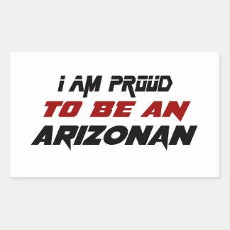 I am proud to be an Arizonan Rectangular Sticker