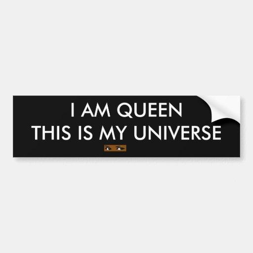 I AM QUEENTHIS IS MY UNIVERSE CAR BUMPER STICKER