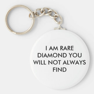 I AM RARE DIAMOND YOU WILL NOT ALWAYS FIND KEYCHAIN