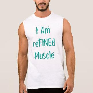 I Am reFINEd Muscle Sleeveless T-shirt