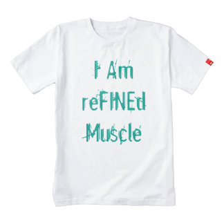I Am reFINEd Muscle Zazzle HEART T-Shirt