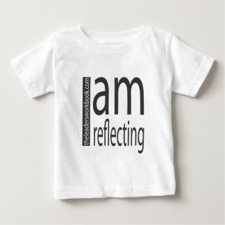I am Reflecting Baby T-Shirt