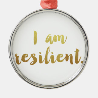 I Am Resilient Metal Ornament