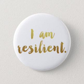 I Am Resilient Pinback Button