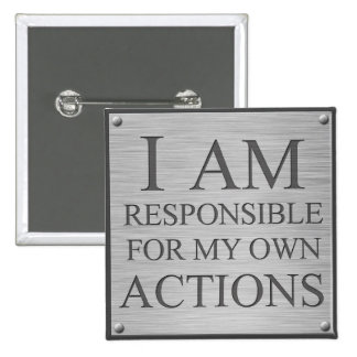 I Am Responsible For My Own Actions Button