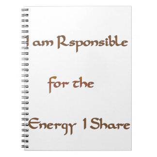 I am responsible for the energy I share.png Notebook