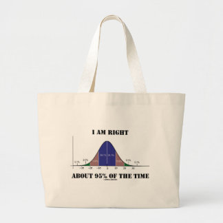 I Am Right About 95% Of The Time Bell Curve Humor Large Tote Bag