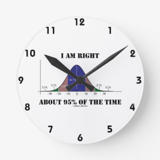 I Am Right About 95% Of The Time Bell Curve Humor Round Wallclocks