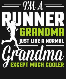 35c9675a4 I Am Runner Grandma Just Like A Normal Grandma Exc T-Shirt