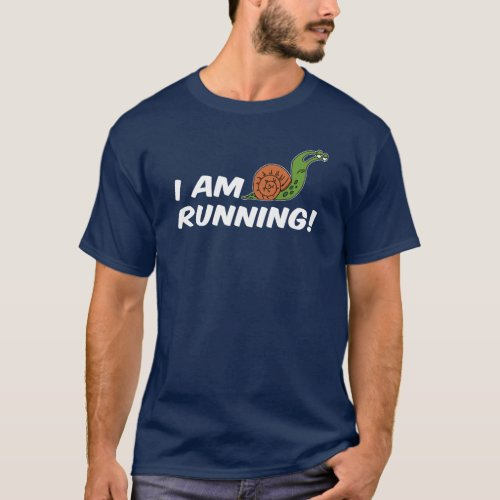 I Am Running Snail ON DARK T_Shirt