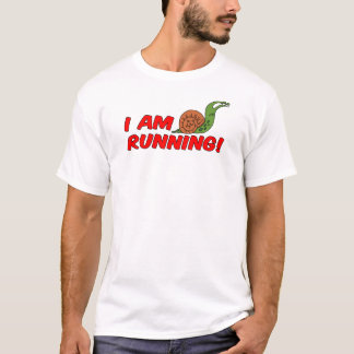 I Am Running Snail T-Shirt