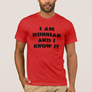 I am Russian and I know it Tshirt