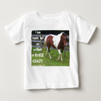 I am sane, but my mother is horse crazy! shirt