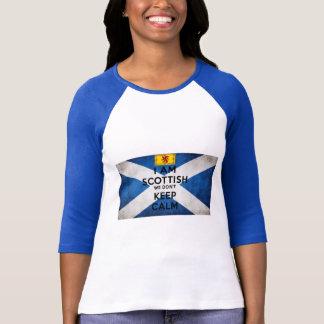 I Am Scottish We Don t Keep Calm T Shirts
