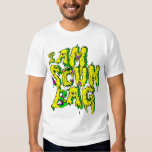I AM SCUMBAG Alternate Version 3 Tshirts