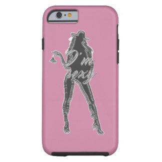 I am sexy tough iPhone 6 case